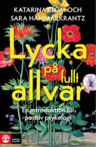 9789127136700_200x_lycka-pa-fullt-allvar-en-introduktion-till-positiv-psykologi