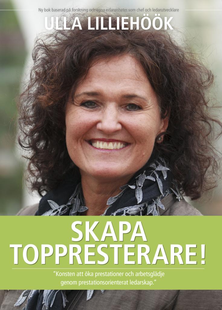 Boken Skapa Toppresterare - hur du blir en coachande ledare av Ulla Lilliehöök