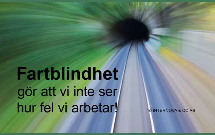 Bloggbild - Fartblindhet gör att vi inte ser hur fel vi arbetar - november 2017