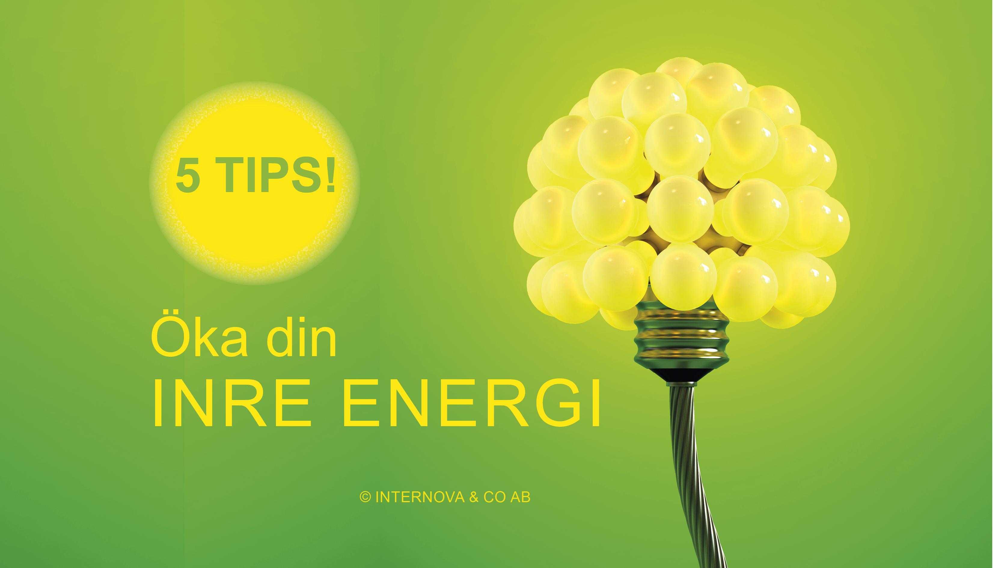 Fem tips för att öka din inre energi